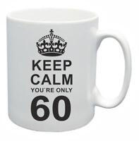 60th Novelty Birthday Gift Present Tea Mug Keep Calm Your Only 60 Coffee Cup