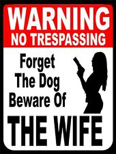 Forget The Dog Beware Of Wife Warning Gun Retro Vintage Funny Metal Sign 9x12