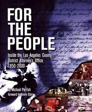 For the People: Inside the Los Angeles County District Attorney's Office 1850-20