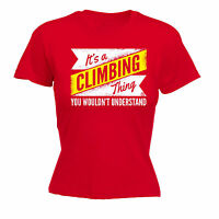 Its A Climbing Thing … Understand WOMENS T-SHIRT tee birthday rock bouldering
