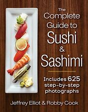 The Complete Guide to Sushi and Sashimi: Includes 625 step-by-step photographs N