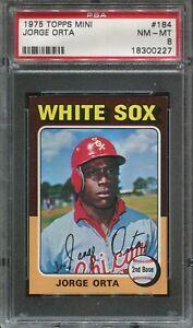 1975 Topps Mini #184 Jorge Orta psa 8 Nm-Mt  White Sox