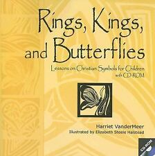 Rings, Kings And Butterflies: Lessons on Christian Symbols for Childre-ExLibrary