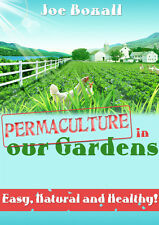 The Best Easy Permaculture In Our Home Gardens by Joe Boxall Book PDF