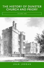 The History of Dunster Church and Priory: v. 2, Jordan, Joan, Good, Hardcover