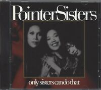 POINTER SISTERS / ONLY SISTERS CAN DO THAT * CD 1993 *