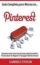 Guía Completa para Marcas en Pinterest: Descubra Cómo Usar Esta Novedosa Red...