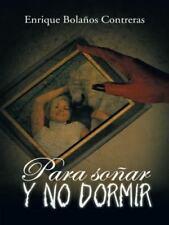 Para Soñar y No Dormir by Enrique Bolaños Contreras (2014, Hardcover)