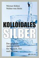 Werner Kühni / Kolloidales Silber9783039020010