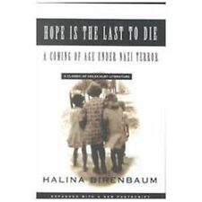 Hope Is the Last to Die : A Coming of Age under Nazi Terror by Halina...