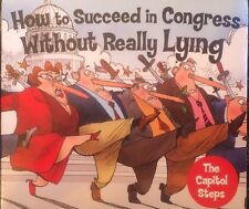 CAPITOL STEPS-HOW TO SUCCEED IN CONGRESS WITHOUT REALLY LYING-CD  NEW