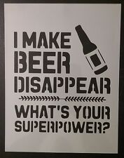 "Make Beer Disappear Super Power 8.5"" x 11"" Custom Stencil FAST FREE SHIPPING"
