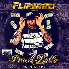 Lil Flip : Im a Balla - the Mixtape CD (2007)