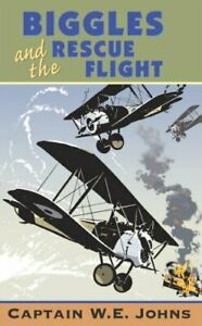 Biggles and the Rescue Flight by Johns, W E Paperback Book The Fast Free