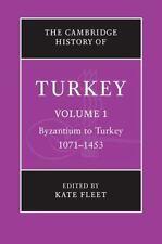 Cambridge History of Turkey: Turkey - Byzantium to Turkey, 1071-1453 Volume 1...
