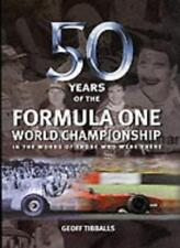 Fifty Years of Formula One World Championships: In the Words of Those Who Were,