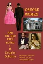 Creole Women and the Men They Loved by R. Osborne (2016, Paperback)