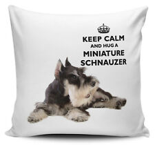 Keep Calm And Hug A Miniature Schnauzer Cushion Cover - 40cm x 40cm Brand New