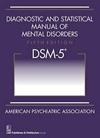 Diagnostic and Statistical Manual of Mental Disorders, 5th Edition: DSM-5 by…