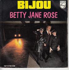 45TRS VINYL 7''/ FRENCH SP BIJOU / BETTY JANE ROSE / PUNK ROCK FRANCAIS