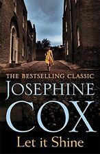 JOSEPHINE COX __  LET IT SHINE __ BRAND NEW B FORMAT __ FREEPOST UK