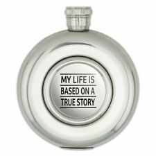New listing My Life is Based on a True Story Round Stainless Steel 5oz Hip Drink Flask