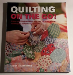 Quilting on the Go: English Paper Piecing Projects You Can Take Anywhere by...