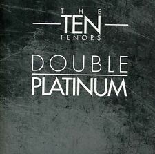 The Ten Tenors - Double Platinum  CD NEW NOT SEALED