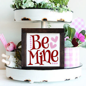Be Mine Valentine's Farmhouse Frame Wood Sign with Hearts