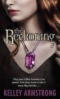 The Reckoning: Number 3 in series (Darkest Powers), Armstrong, Kelley, Very Good