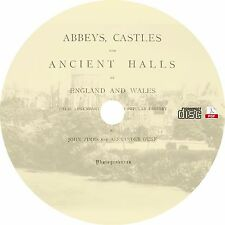 Abbeys, Castles and Ancient Halls of England and Wales {3-Vol, 1872} Book on CD