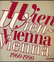 Arte - VIENNA VIENNA 1960/1990 - SOTRIFFER KRISTIAN (a cura di) - MAZZOTTA 1989
