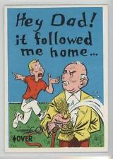 1961 Donruss Idiot Cards #18 Hey Dad! It followed me home Non-Sports Card 1s7