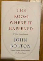 The Room Where It Happened: A White House Memoir - Hardcover - by John Bolton