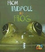 From Tadpole to Frog (How Living Things Grow)
