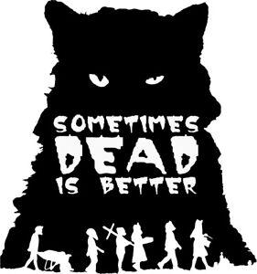 Pet Sematary Sometimes Dead is Better VINYL DECAL sticker Stephen King