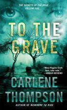 To the Grave Thompson, Carlene Mass Market Paperback