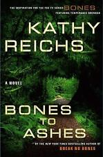 Bones to Ashes No. 10 by Kathy Reichs (2007, Hardcover)