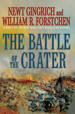 The Battle of the Crater  by Newt Gingrich (2011 1st Ed BRAND NEW HC DJ)