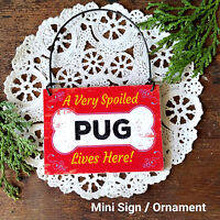 DecoWords Wood Dog Ornament Mini Sign * A Very SPOILED PUG Lives Here Gift USA