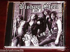Bishop Steel: Die To Live It! CD 2012 Bonus Tracks Battle Cry Germany BC 041 NEW