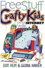 Free Stuff: Free Stuff for Crafty Kids on the Internet by Judy Heim and...