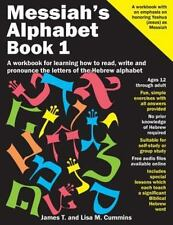 Messiah's Alphabet : A Workbook for Learning How to Read, Write and Pronounce...