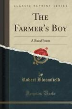 The Farmer's Boy : A Rural Poem (Classic Reprint) by Robert Bloomfield (2015,...