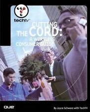 TechTV's Cutting the Cord : A Wireless Consumer's Guide by Joyce Schwarz (2002,