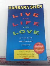 Live the Life You Love - Barbara Sher (1997, Paperback)