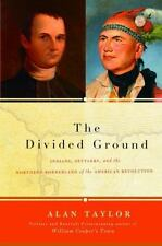The Divided Ground: Indians, Settlers, and the Northern Borderland..*NEW*