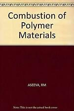 Combustion of Polymer Materials by Aseeva, R.M., Zaikov, G.E.