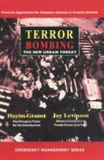 Terror Bombing - The New Urban Threat: Practical Approaches for Response