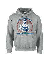 Come With Me If You Want To Lift Arnold Schwarzenegger Mens Ladies Hoodie
